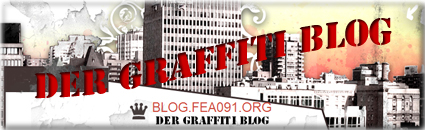 BLOG.fea091.org - Der Graffiti Blog